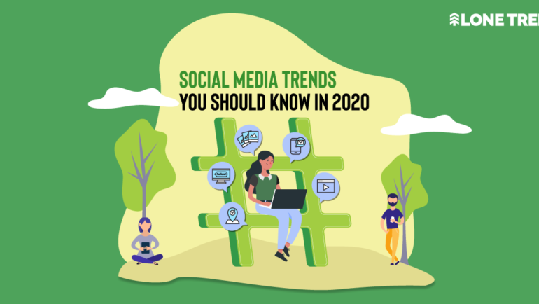 Social Media Trends You Should Know in 2020