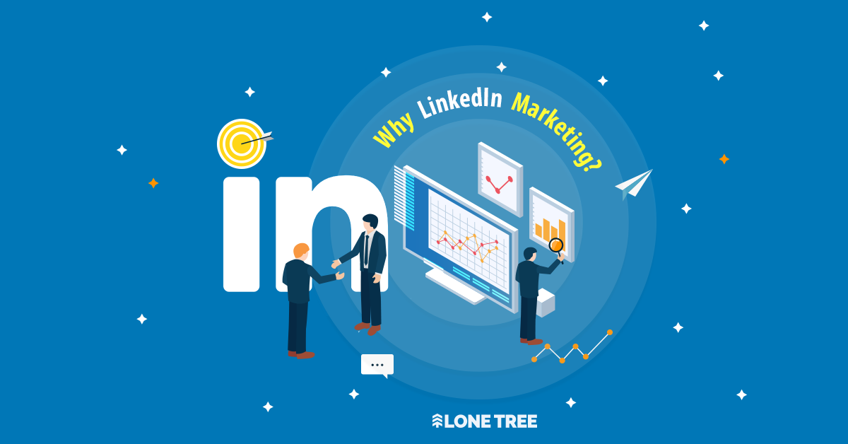 Why LinkedIn marketing?