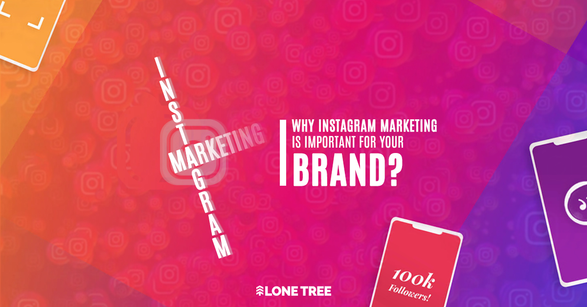 Why Instagram Marketing is important for your Brand?