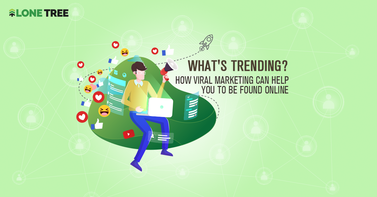What's Trending? How Viral Marketing Can Help You To Be Found Online