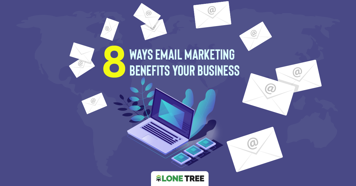 8 Ways Email Marketing benefits your business