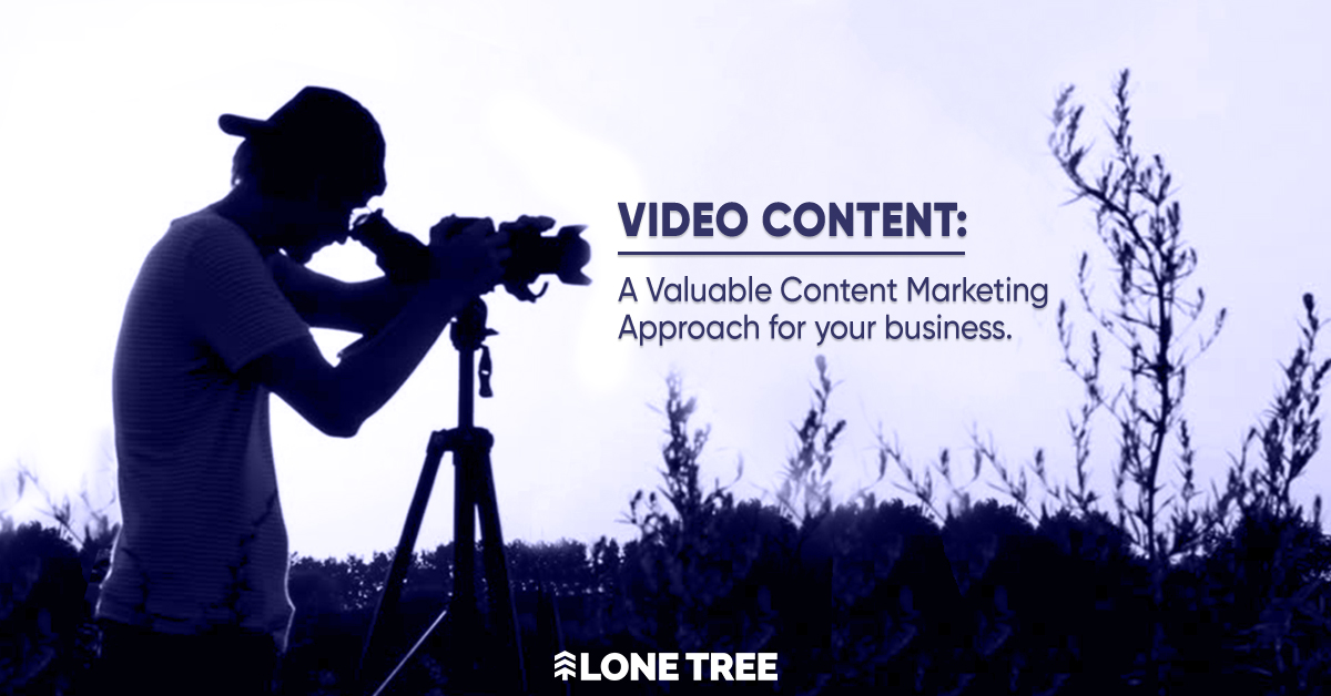 Video content: A Valuable Content Marketing Approach for your business