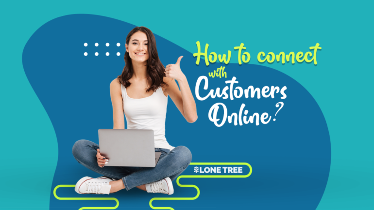 How to connect with customers online?
