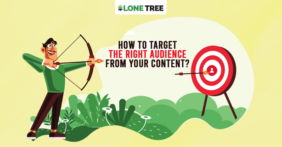 How to target the right audience from your content ?