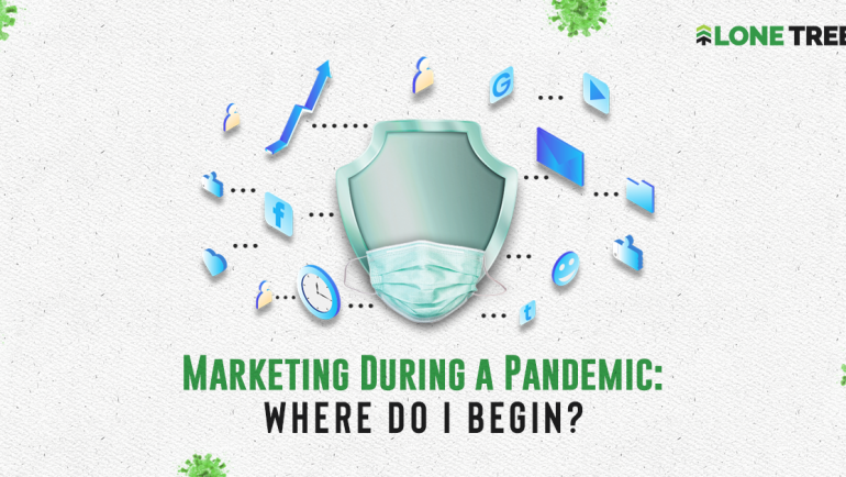 Marketing During a Pandemic: Where do I begin?